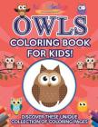 Owls Coloring Book for Kids! Discover These Unique Collection of Coloring Pages Cover Image
