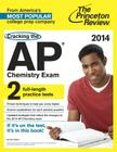 Cracking the AP Chemistry Exam, 2014 Edition Cover Image