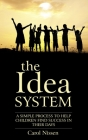 The Idea System: A Simple Process to Help Children Find Success in Their Days Cover Image