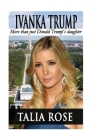 Ivanka Trump: More than just Donald Trump's daughter Cover Image