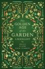 The Golden Age of the Garden: A Miscellany Cover Image