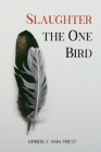 Slaughter the One Bird Cover Image