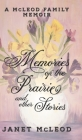 Memories of the Prairie and Other Stories: A McLeod Family Memoir Cover Image