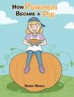 How Pumpkin Became a Pie Cover Image