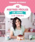 40 postres fáciles sin horno con Tamara / 40 Easy Oven-Free Desserts with Tamara Cover Image