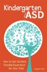 Kindergarten and Asd: How to Get the Best Possible Experience for Your Child Cover Image