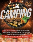 Camping Cookbook: Quick & Easy Outdoor Cooking Recipes to Make Your camping Experience Sublime Cover Image
