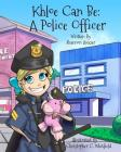 Khloe Can Be: A Police Officer Cover Image