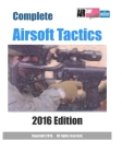 Complete Airsoft Tactics 2016 Edition Cover Image
