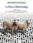 The Ethics of Biotechnology Cover Image
