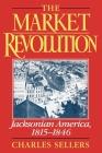 The Market Revolution: Jacksonian America, 1815-1846 Cover Image