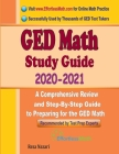 GED Math Study Guide 2020 - 2021: A Comprehensive Review and Step-By-Step Guide to Preparing for the GED Math Cover Image