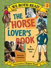 The Horse Lover's Book (We Both Read - Level 3) Cover Image