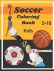 Soccer coloring book: Soccer coloring book: A collections of football, volleyball, basketball, handball, cricket. Sport coloring book for ki Cover Image