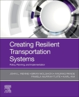 Creating Resilient Transportation Systems: Policy, Planning, and Implementation Cover Image