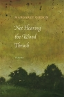 Not Hearing the Wood Thrush: Poems Cover Image