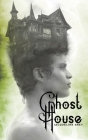Ghost House: A Fairy Tale Cover Image