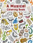 A Musical Coloring Book: Mosaic Music Featuring 40 Stress Relieving Designs of Musical Instruments (music coloring book) Cover Image