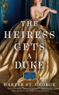 The Heiress Gets a Duke (The Gilded Age Heiresses #1) Cover Image