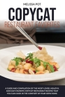 Copycat Restaurant Favorites: A Guide and Compilation of the Most-Loved, Healthy, and Easy Favorite Copycat Restaurant Recipes that you can Cook in Cover Image