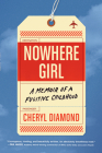 Nowhere Girl: A Memoir of a Fugitive Childhood Cover Image