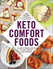 Keto Comfort Foods: 100 Keto-Friendly Recipes for Your Comfort-Food Favorites Cover Image