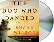 The Dog Who Danced: A Novel Cover Image