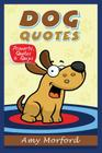 Dog Quotes: Proverbs, Quotes & Quips Cover Image