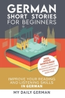 German: Short Stories for Beginners + German Audio: Improve your reading and listening skills in German. Learn German with Sto Cover Image