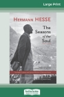 The Seasons of the Soul: The Poetic Guidance and Spiritual Wisdom of Herman Hesse (16pt Large Print Edition) Cover Image