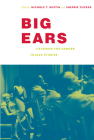 Big Ears: Listening for Gender in Jazz Studies (Refiguring American Music) Cover Image