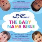 The Baby Name Bible: The Ultimate Guide By America's Baby-Naming Experts Cover Image