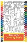 Bobs Burger Coloring Book: Fun&Easy Stress Relief Cover Image