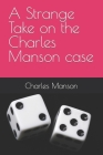 A Strange Take on the Charles Manson case Cover Image