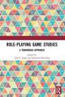 Role-Playing Game Studies: A Transmedia Approach Cover Image