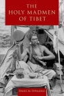 The Holy Madmen of Tibet Cover Image