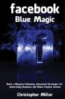 Facebook: Build a Massive Following, Advanced Strategies for Advertising Business and Make Passive Income (Social Media #2) Cover Image