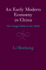 An Early Modern Economy in China: The Yangzi Delta in the 1820s (Cambridge China Library) Cover Image