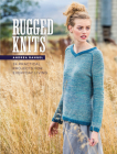 Rugged Knits: 24 Practical Projects for Everyday Living Cover Image