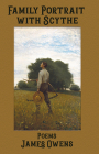 Family Portrait with Scythe: Poems Cover Image
