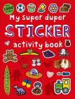 My Super Duper Sticker Activity Book: with Over 1000 Stickers (Color and Activity Books) Cover Image