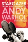 Stargazer: The Life, World and Films of Andy Warhol Cover Image