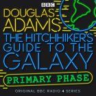 The Hitchhiker's Guide To The Galaxy: Primary Phase (Hitchhiker's Guide (radio plays)) Cover Image