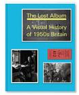 The Lost Album: A Visual History of 1950s Britain Cover Image