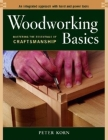 Woodworking Basics: Mastering the Essentials of Craftsmanship Cover Image