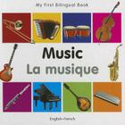 My First Bilingual Book–Music (English–French) Cover Image