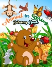 Animal in Spring Coloring Book: For kids Ages 4-8 Boys and girls Cover Image