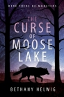 The Curse of Moose Lake (International Monster Slayers #1) Cover Image