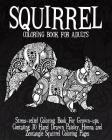 Squirrel Coloring Book For Adults: Stress relief Coloring Book For Grown ups, Containing 30 Hand Drawn Paisley, Henna and Zentangle Squirrel Coloring Cover Image