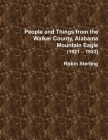 People and Things from the Walker County, Alabama Mountain Eagle 1921 - 1923 Cover Image